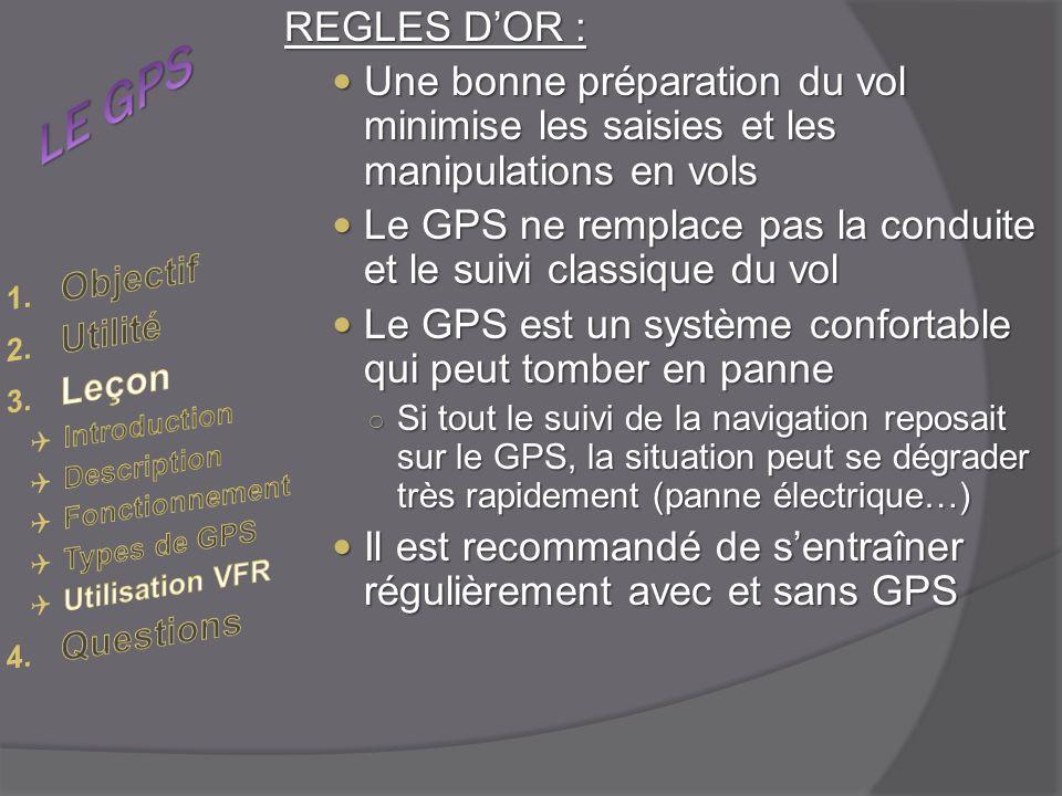 LE GPS REGLES D'OR : Une bonne préparation du vol minimise les saisies et les manipulations en vols.