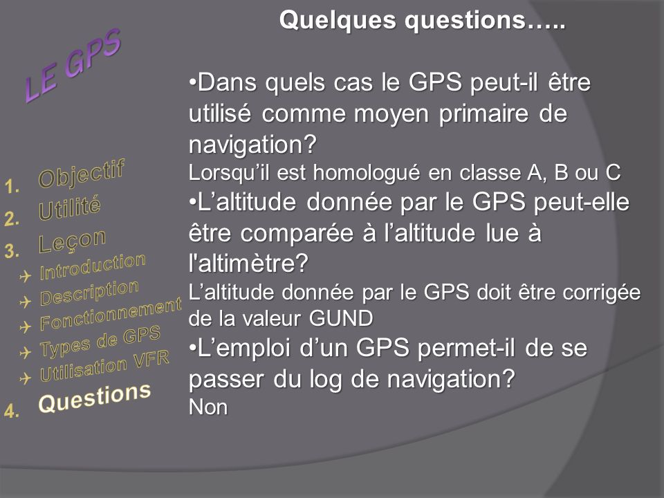 LE GPS Quelques questions…..