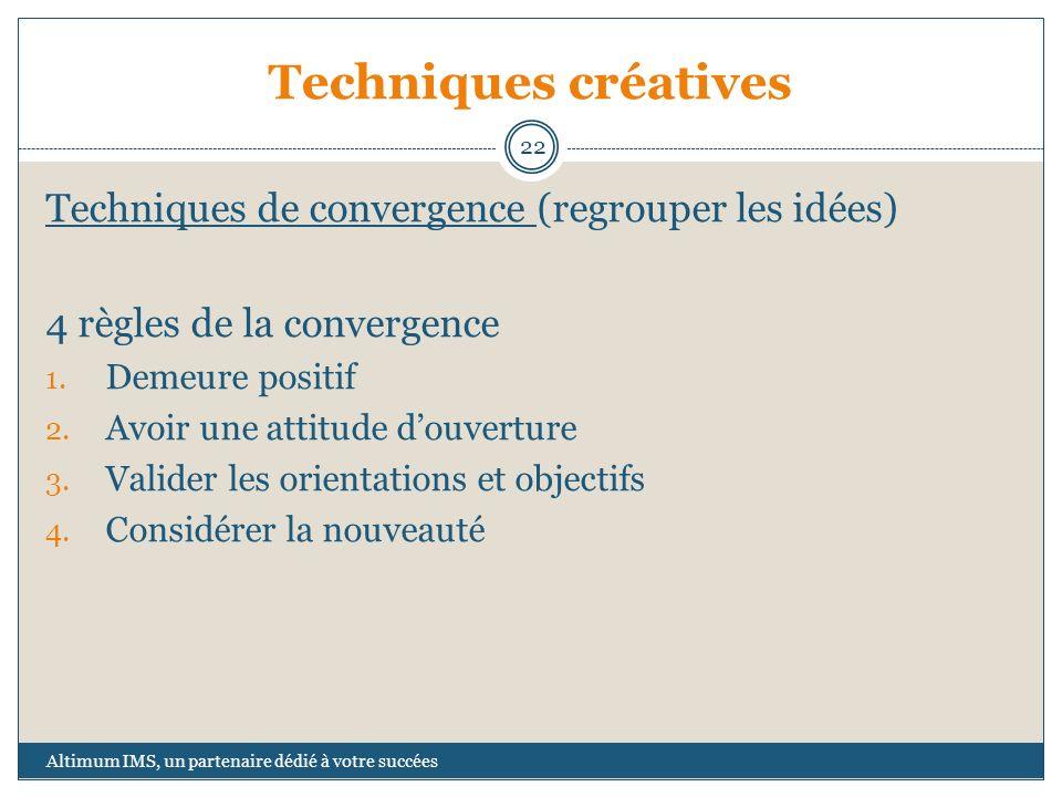 Techniques créatives Techniques de convergence (regrouper les idées)