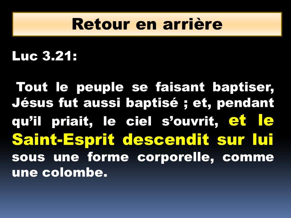 Retour en arrière Luc 3.21: