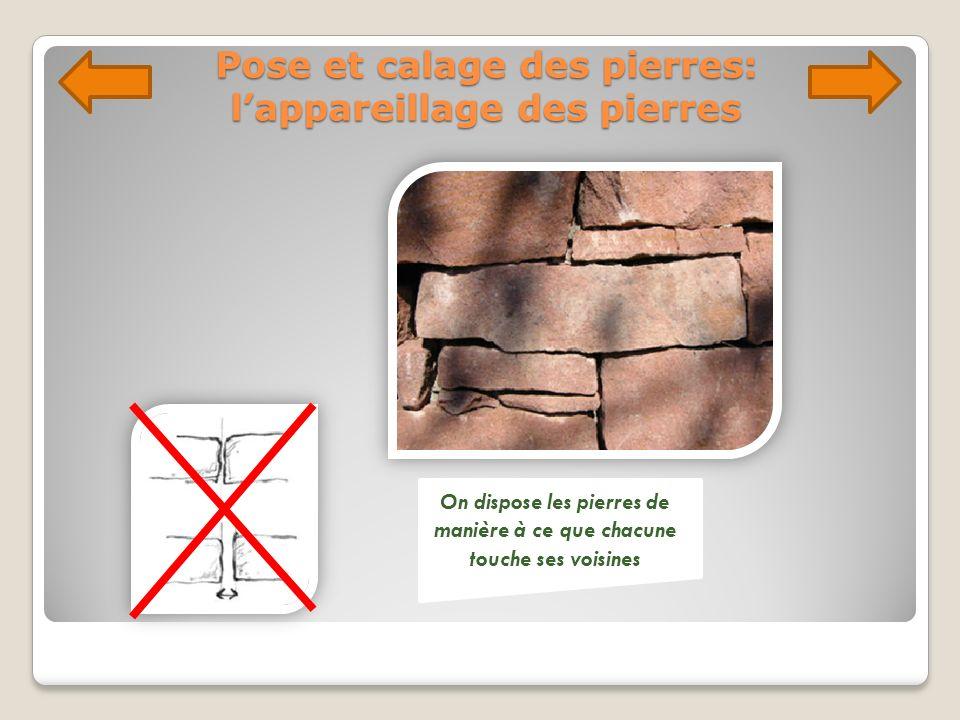 Pose et calage des pierres: l'appareillage des pierres