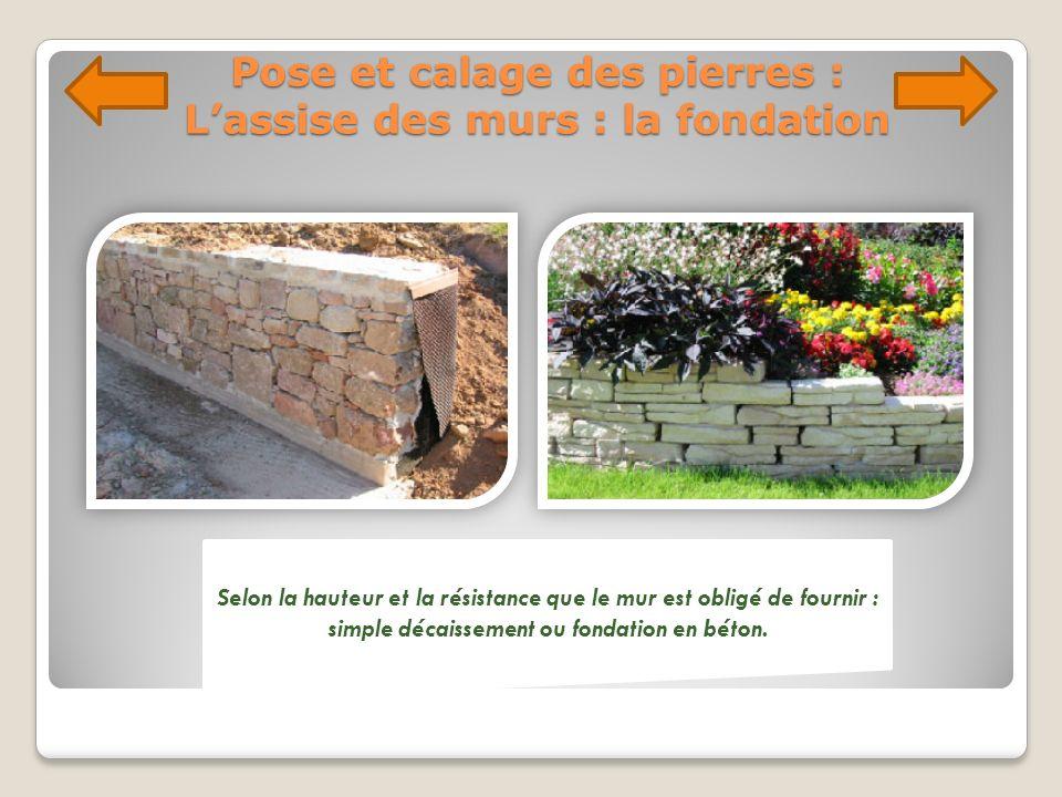Pose et calage des pierres : L'assise des murs : la fondation