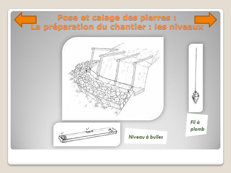Pose et calage des pierres : La préparation du chantier : les niveaux