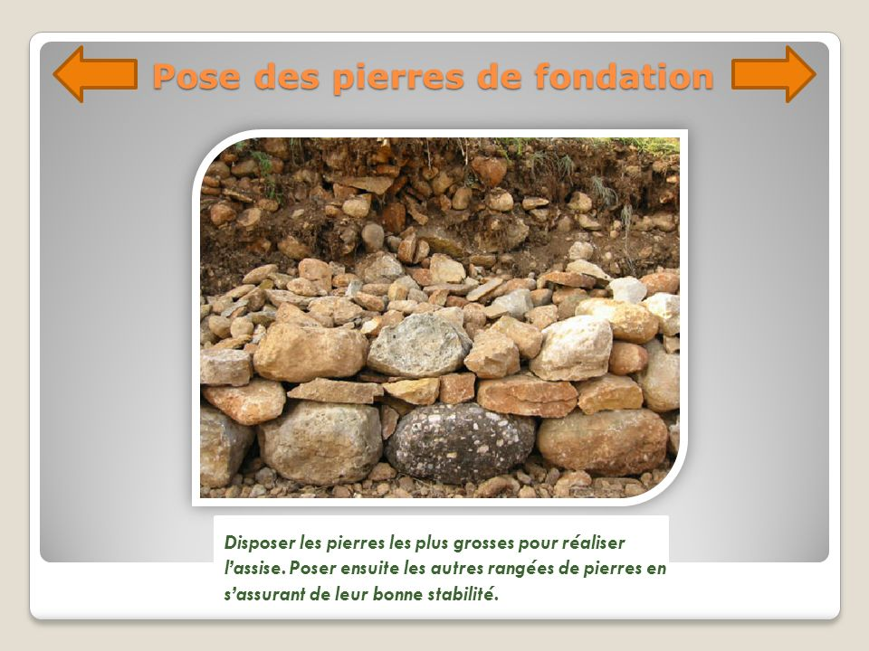 Pose des pierres de fondation