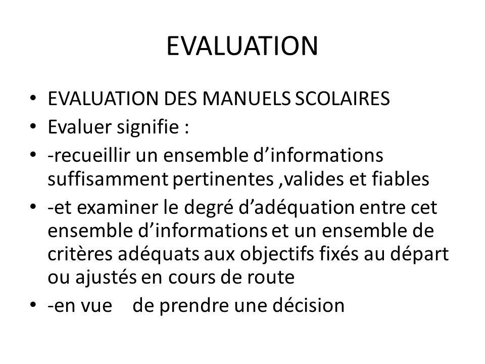 EVALUATION EVALUATION DES MANUELS SCOLAIRES Evaluer signifie :
