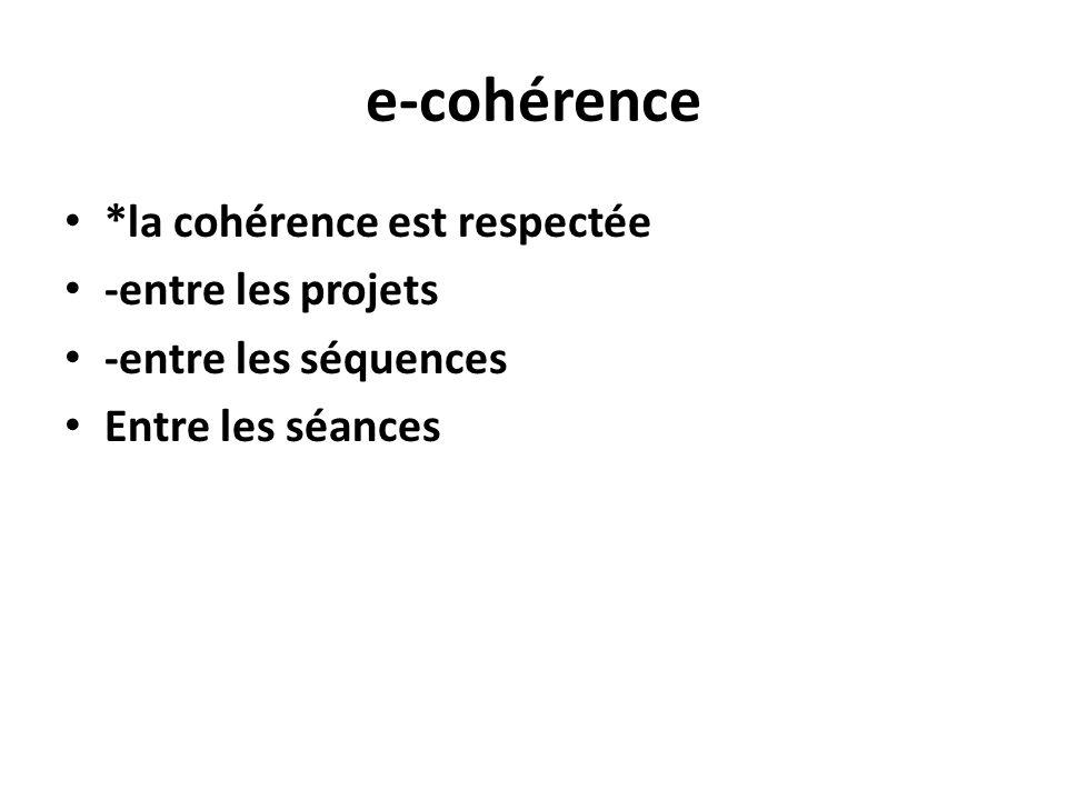 e-cohérence *la cohérence est respectée -entre les projets