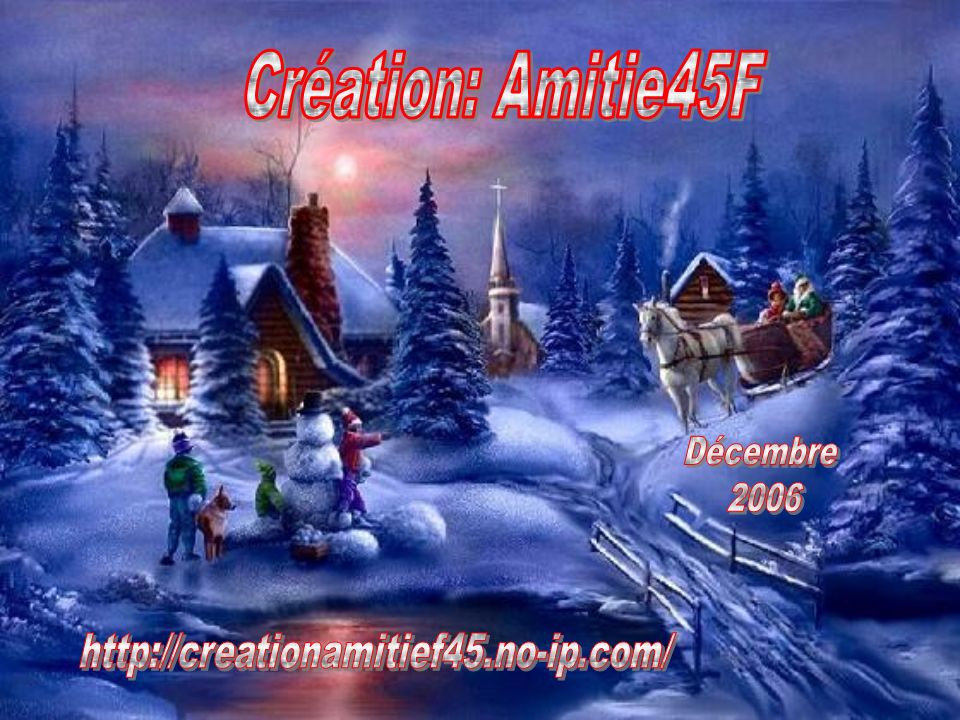 Création: Amitie45F Décembre 2006 http://creationamitief45.no-ip.com/