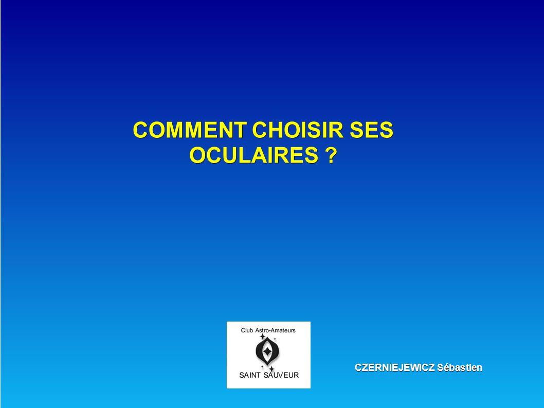 COMMENT CHOISIR SES OCULAIRES