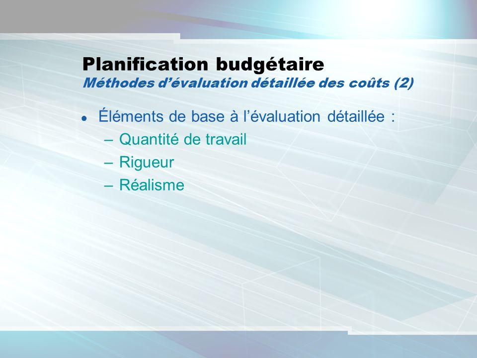 Planification budgétaire Méthodes d'évaluation détaillée des coûts (2)