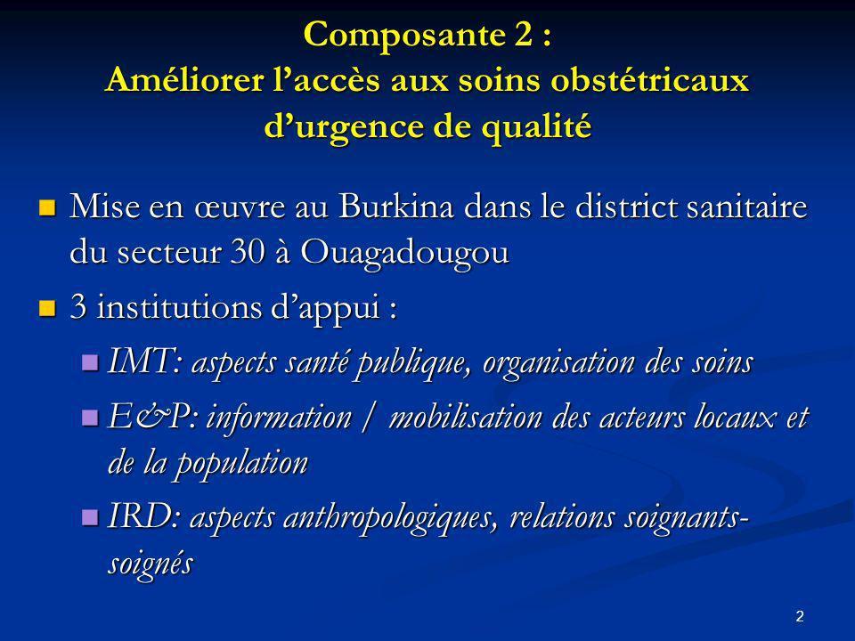 Composante 2 : Améliorer l'accès aux soins obstétricaux d'urgence de qualité