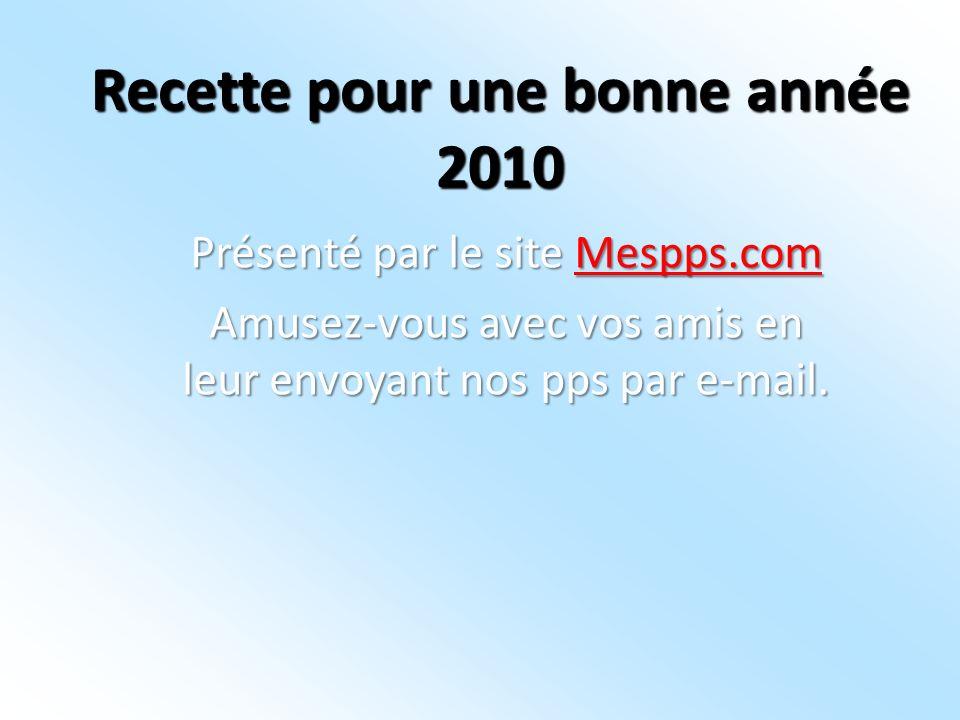 Recette pour une bonne année 2010