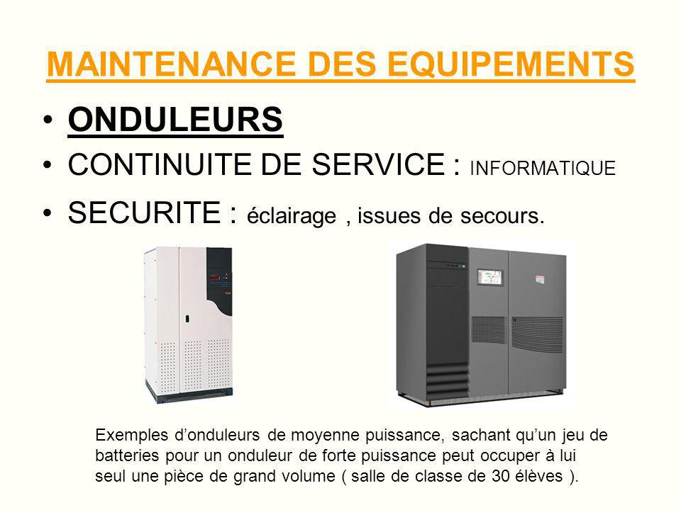 MAINTENANCE DES EQUIPEMENTS