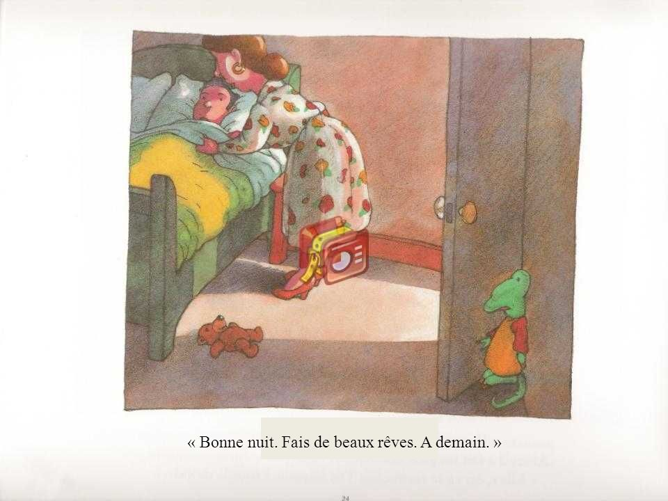 « Bonne nuit. Fais de beaux rêves. A demain. »