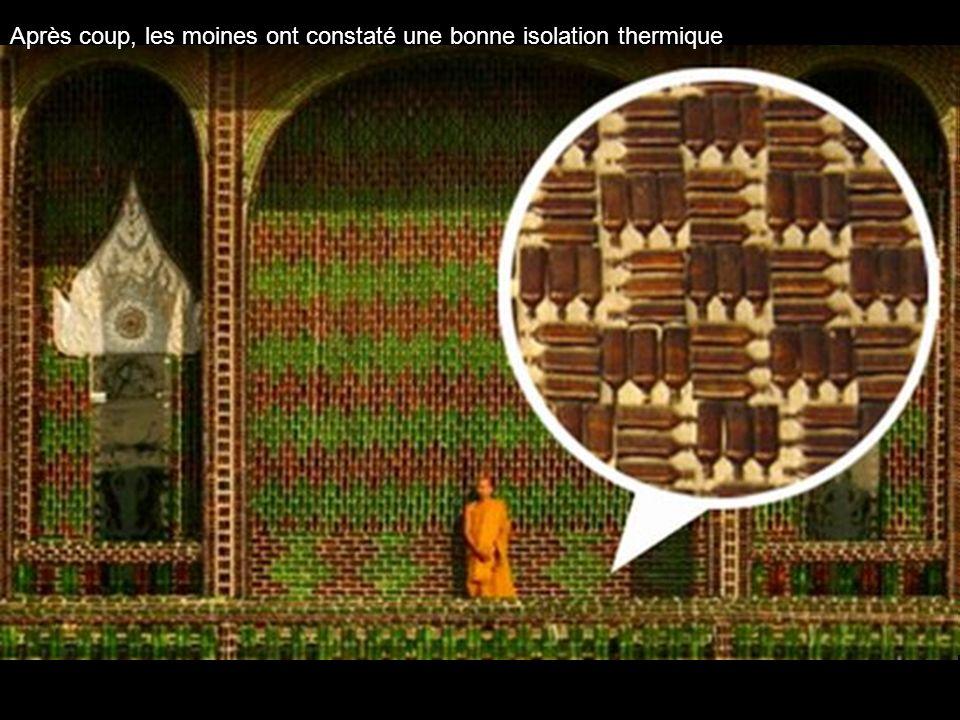 Après coup, les moines ont constaté une bonne isolation thermique