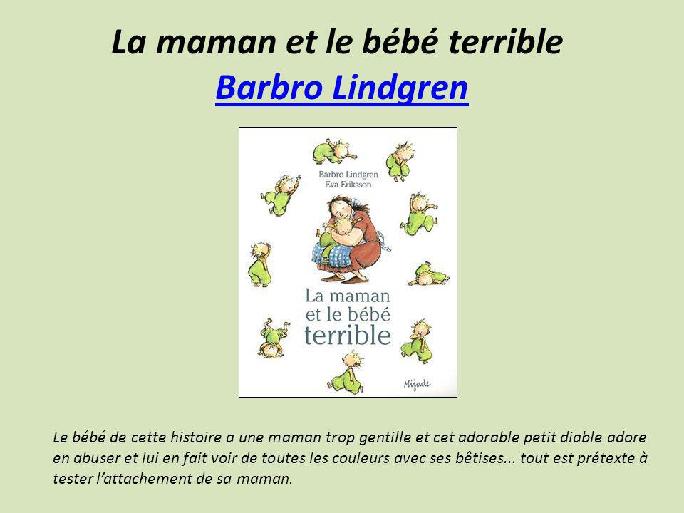 La maman et le bébé terrible Barbro Lindgren