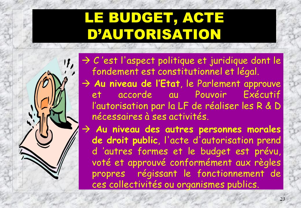 LE BUDGET, ACTE D'AUTORISATION