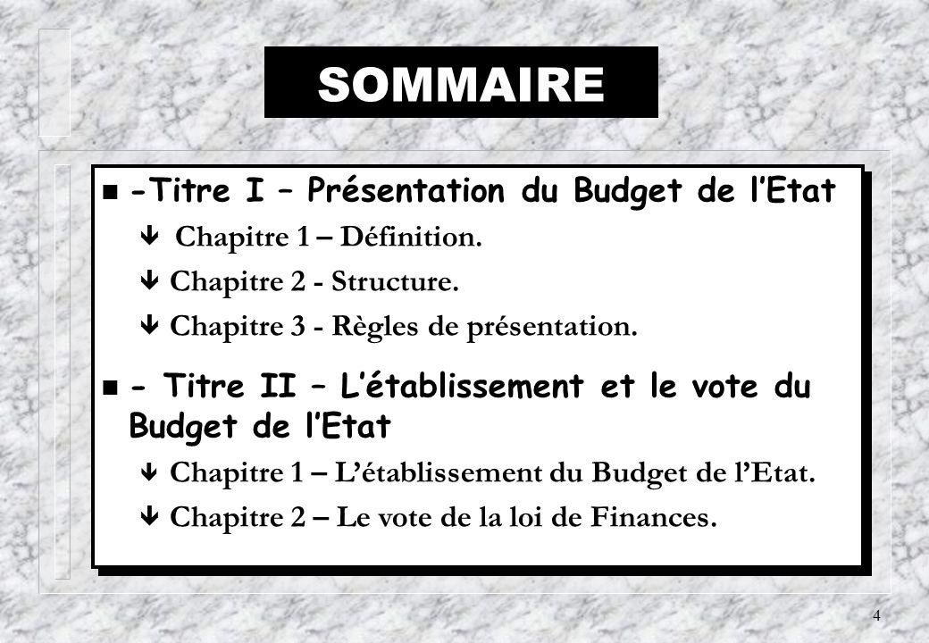 SOMMAIRE -Titre I – Présentation du Budget de l'Etat
