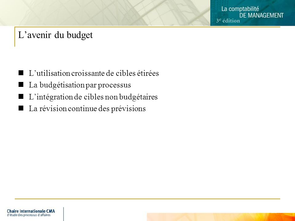 L'avenir du budget L'utilisation croissante de cibles étirées