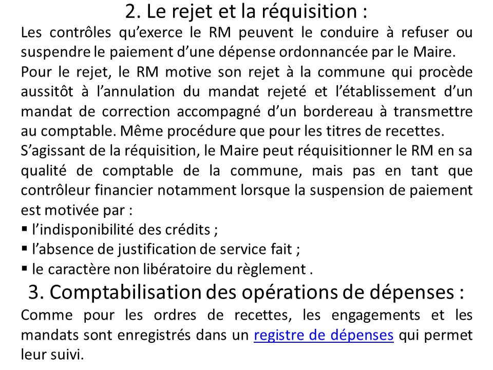 2. Le rejet et la réquisition :