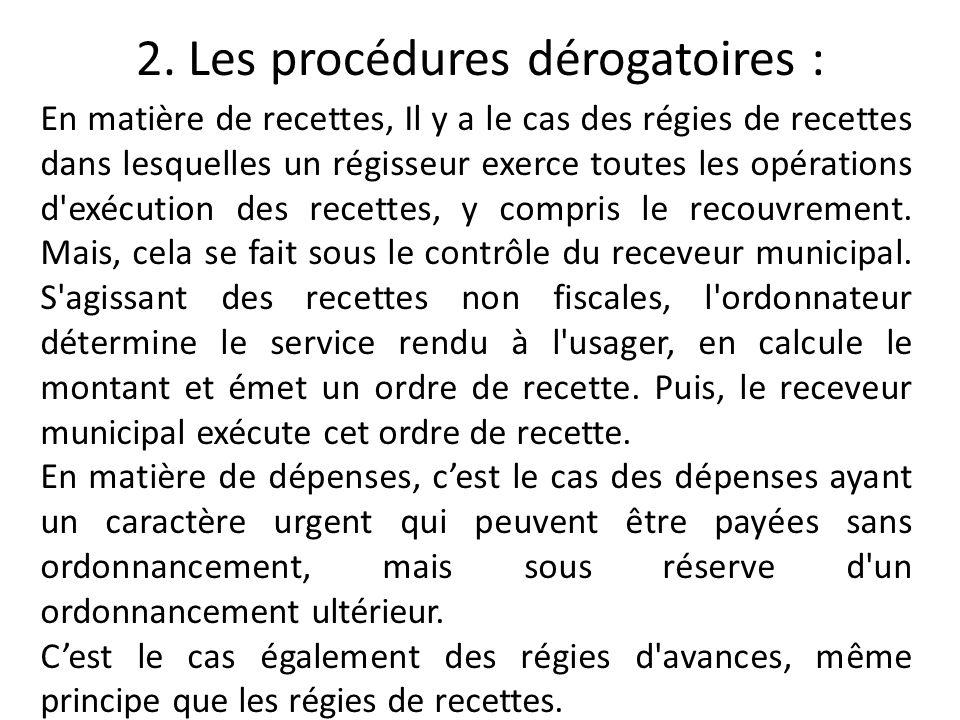 2. Les procédures dérogatoires :