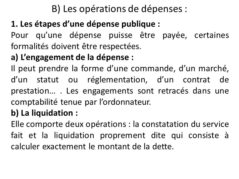 B) Les opérations de dépenses :