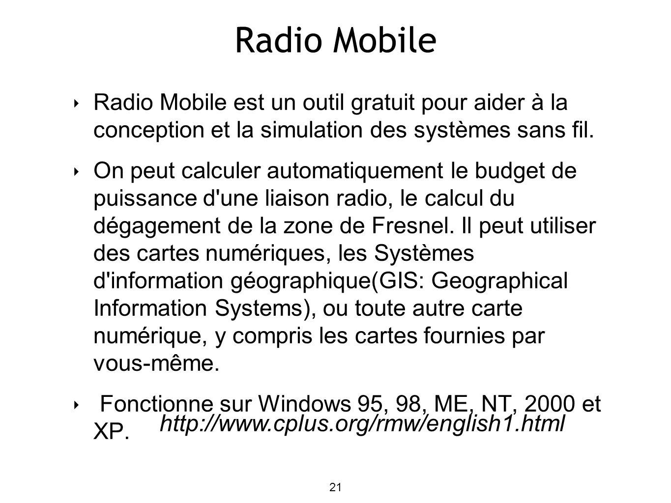 Radio Mobile http://www.cplus.org/rmw/english1.html
