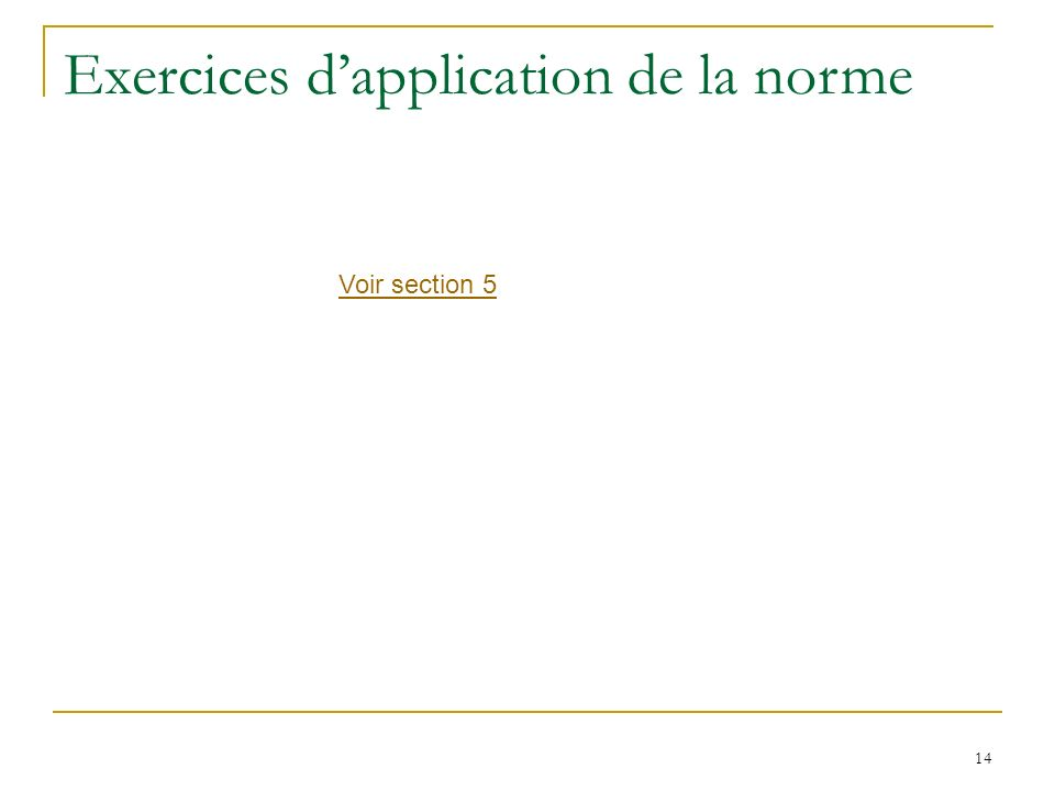 Exercices d'application de la norme