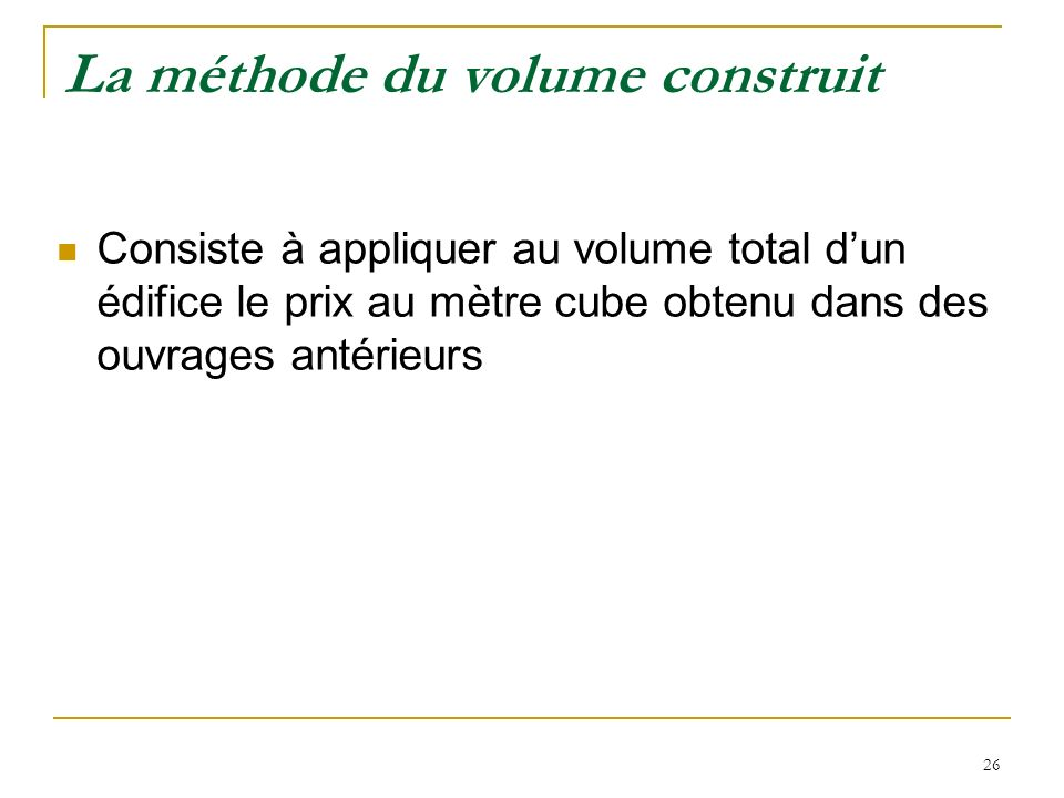 La méthode du volume construit