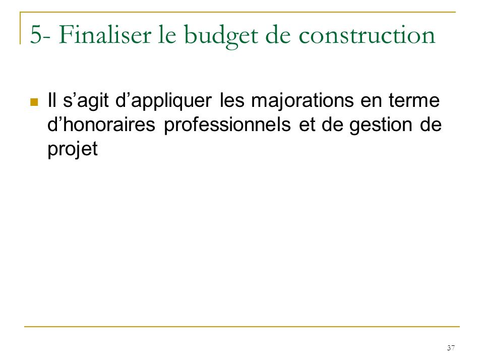 5- Finaliser le budget de construction