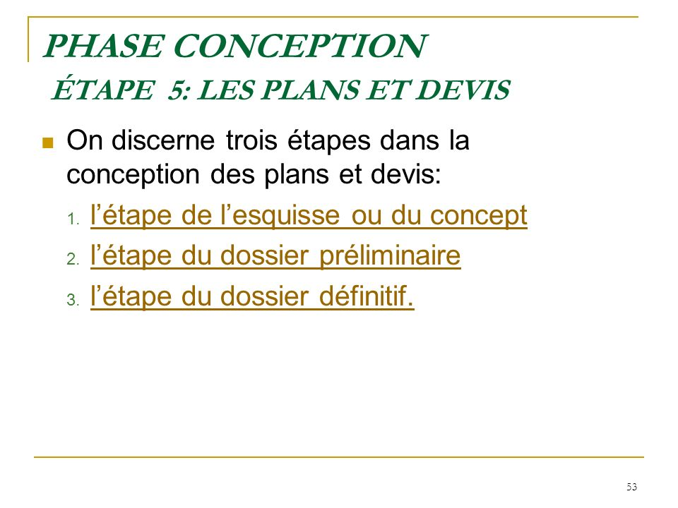 PHASE CONCEPTION ÉTAPE 5: LES PLANS ET DEVIS
