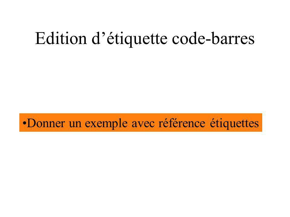 Edition d'étiquette code-barres