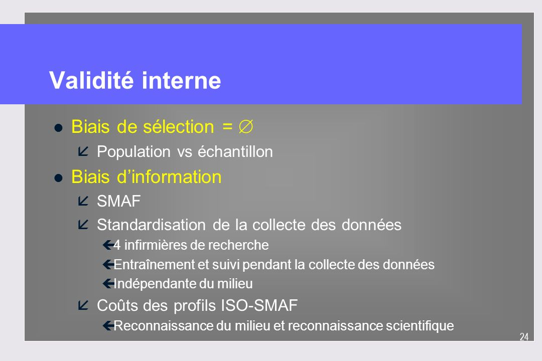 Validité interne Biais de sélection =  Biais d'information