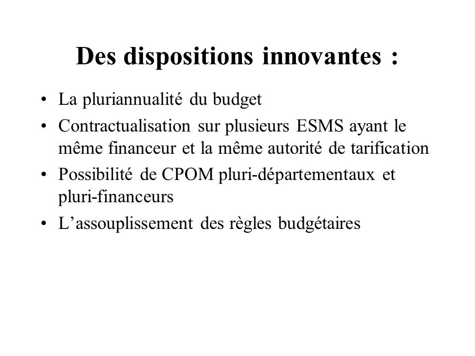 Des dispositions innovantes :