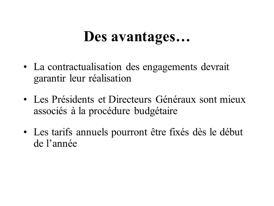 Des avantages… La contractualisation des engagements devrait garantir leur réalisation.