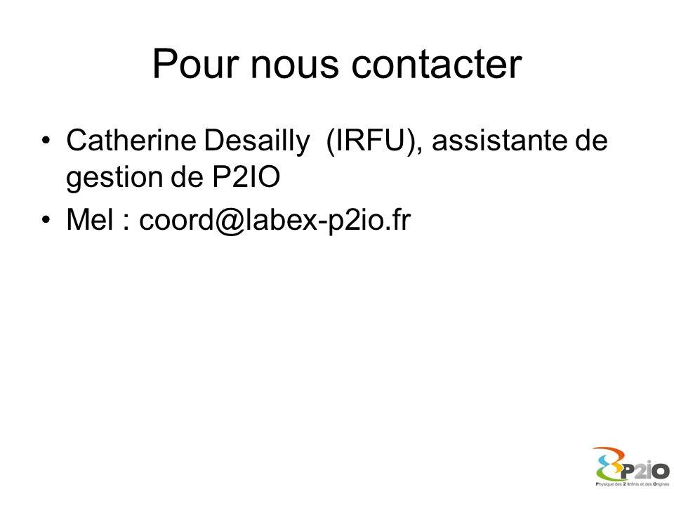 Pour nous contacter Catherine Desailly (IRFU), assistante de gestion de P2IO.