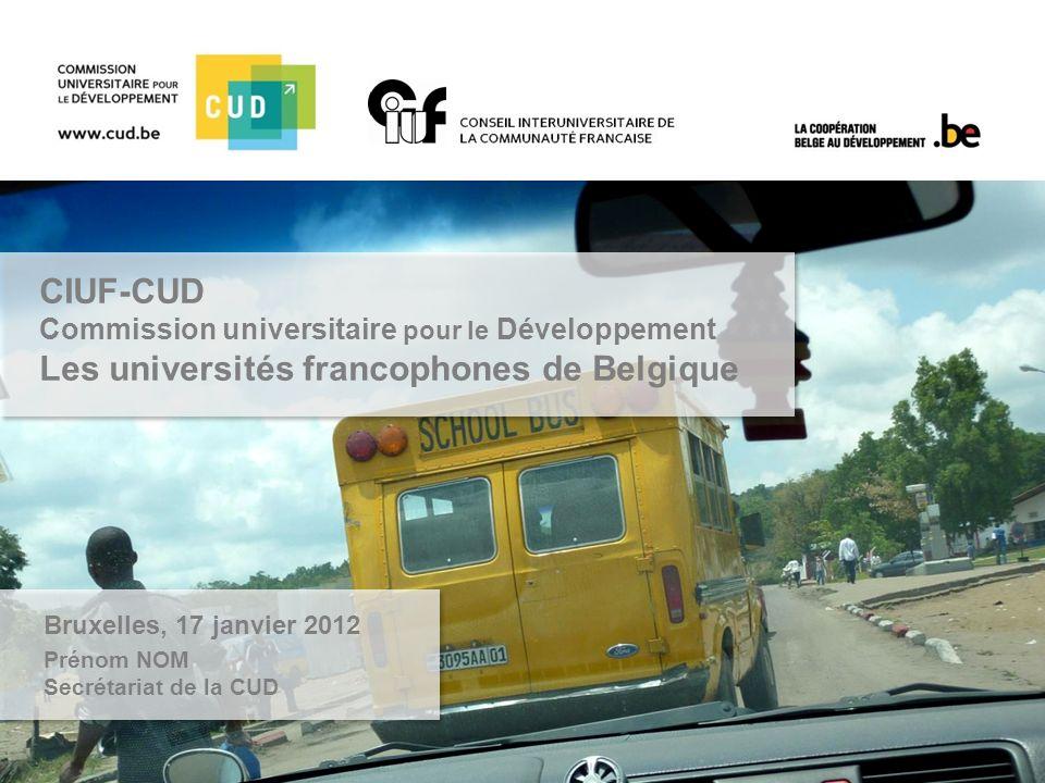 CIUF-CUD Commission universitaire pour le Développement Les universités francophones de Belgique