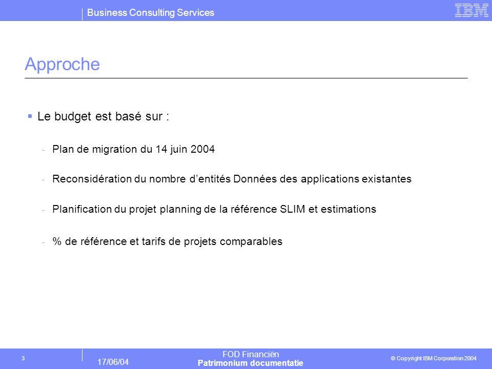 Approche Le budget est basé sur : Plan de migration du 14 juin 2004
