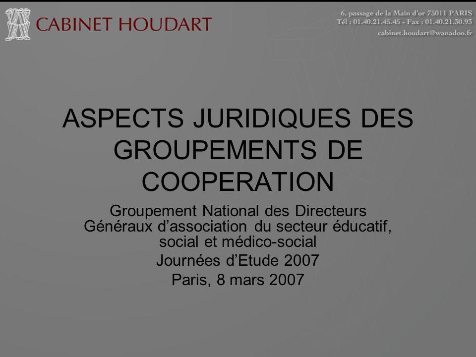 ASPECTS JURIDIQUES DES GROUPEMENTS DE COOPERATION