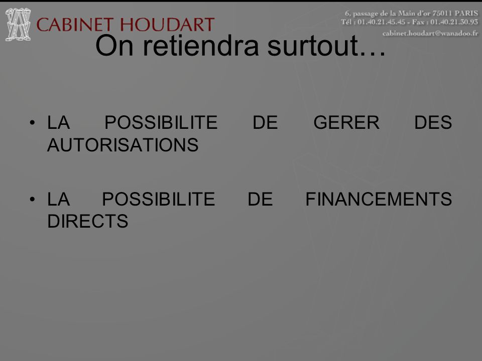 On retiendra surtout… LA POSSIBILITE DE GERER DES AUTORISATIONS