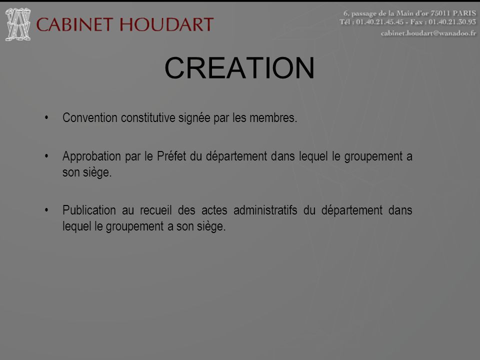 CREATION Convention constitutive signée par les membres.