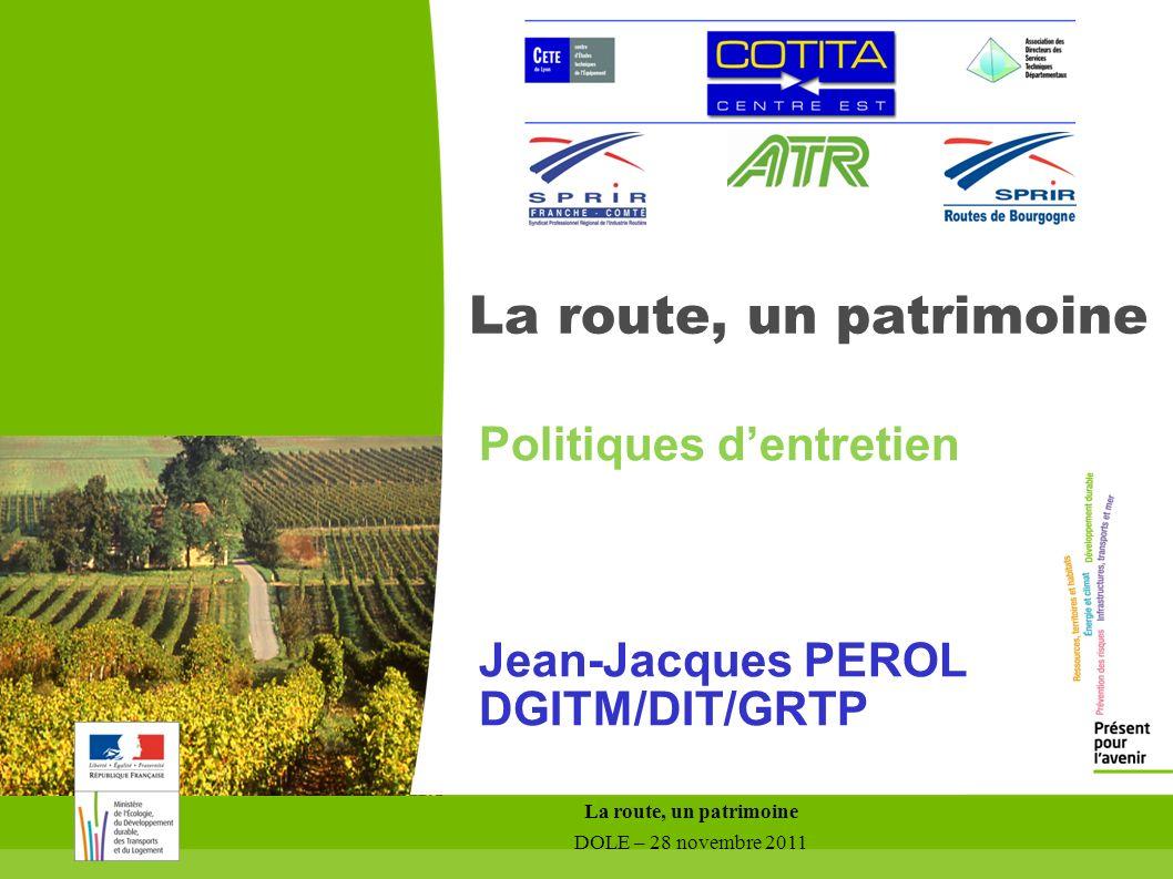 La route, un patrimoine Politiques d'entretien Jean-Jacques PEROL