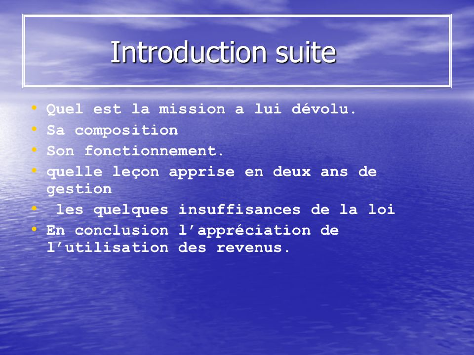 Introduction suite Quel est la mission a lui dévolu. Sa composition
