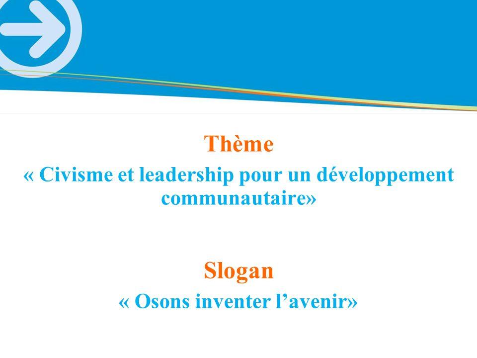 Thème « Civisme et leadership pour un développement communautaire» Slogan.