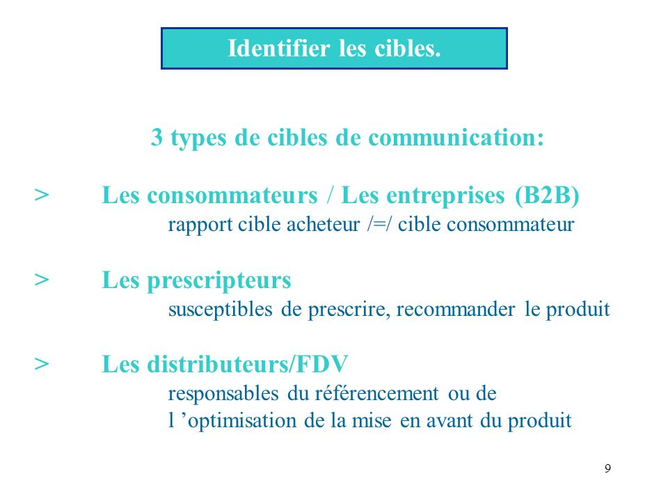3 types de cibles de communication: