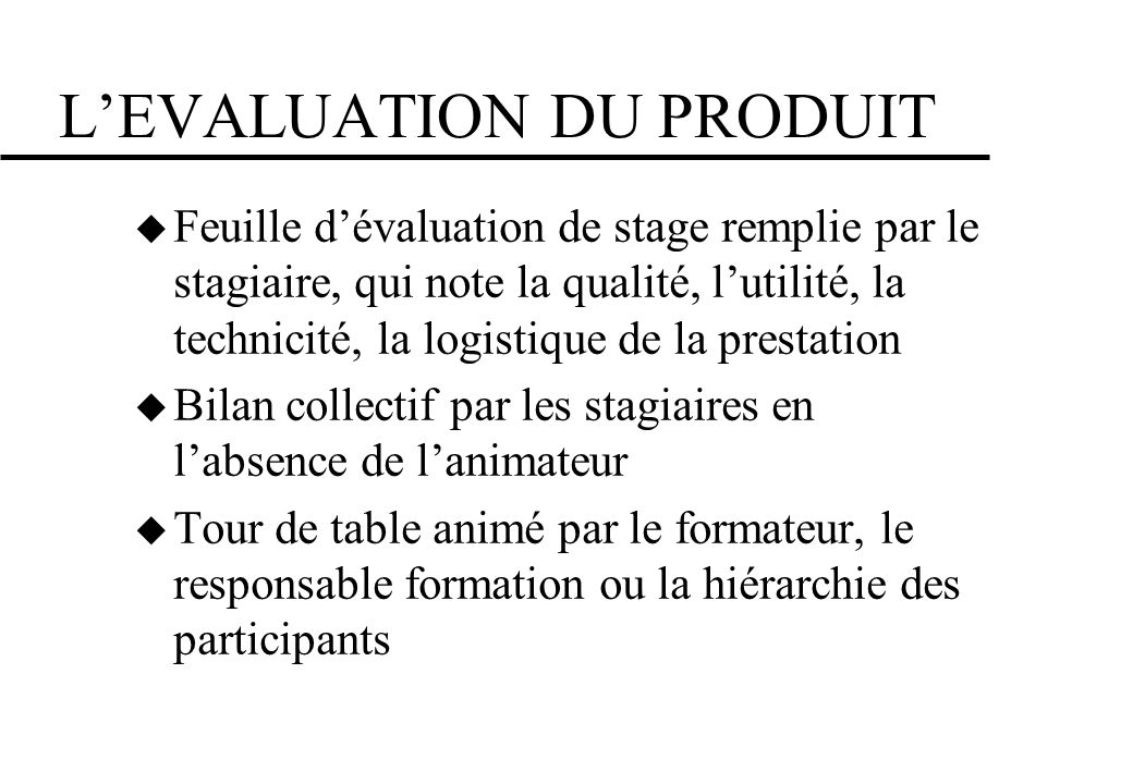 L'EVALUATION DU PRODUIT