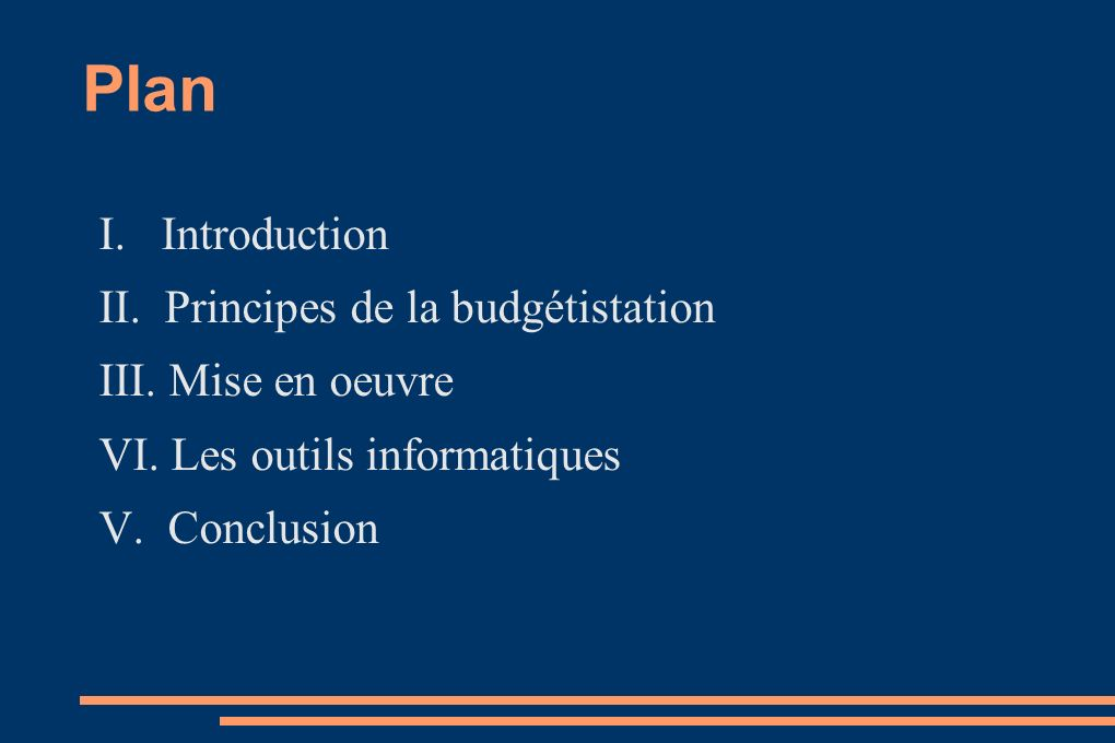 Plan I. Introduction II. Principes de la budgétistation