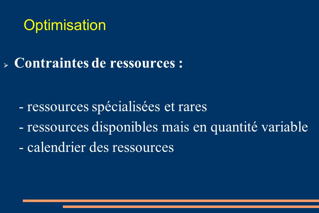 Optimisation Contraintes de ressources :