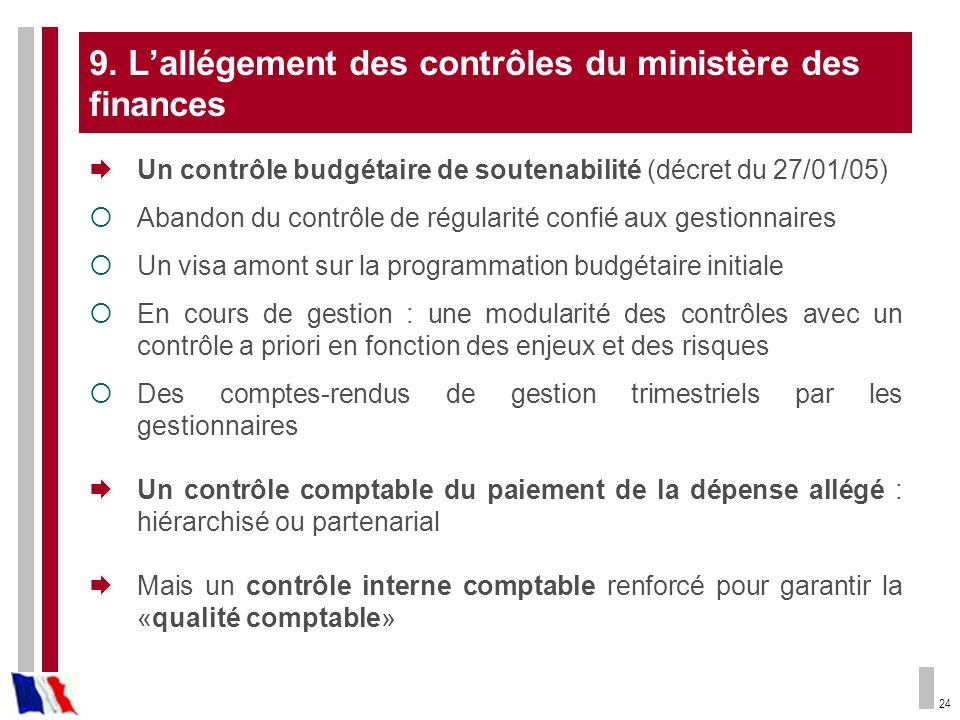 9. L'allégement des contrôles du ministère des finances