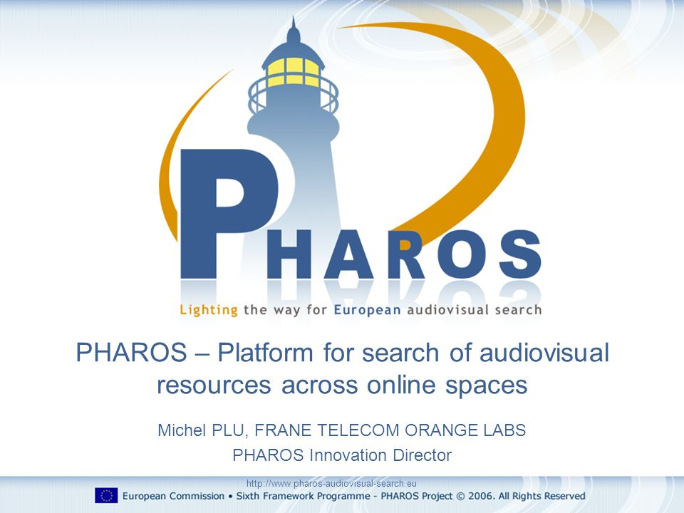 Michel PLU, FRANE TELECOM ORANGE LABS PHAROS Innovation Director