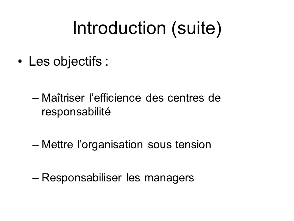 Introduction (suite) Les objectifs :